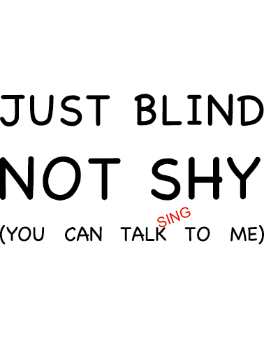 Just Blind Not Shy